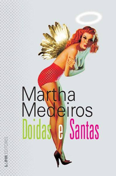 Doidas e Santas Martha Medeiros
